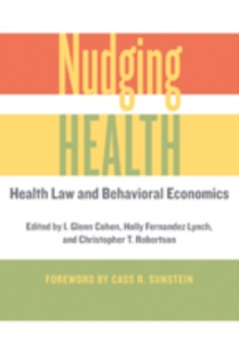 Nudging Health : Health Law and Behavioral Economics, Paperback / softback Book