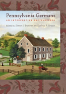 Pennsylvania Germans : An Interpretive Encyclopedia, Hardback Book