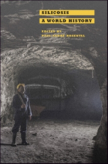 Silicosis : A World History, Hardback Book