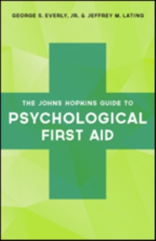 The Johns Hopkins Guide to Psychological First Aid, Paperback / softback Book