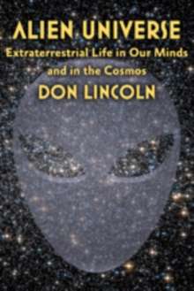 Alien Universe : Extraterrestrial Life in Our Minds and in the Cosmos, Paperback Book