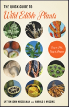 The Quick Guide to Wild Edible Plants : Easy to Pick, Easy to Prepare, Paperback Book