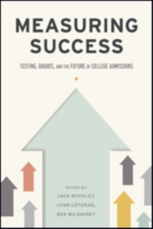 Measuring Success : Testing, Grades, and the Future of College Admissions, Hardback Book