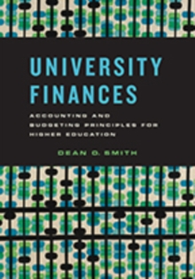 University Finances : Accounting and Budgeting Principles for Higher Education, Hardback Book