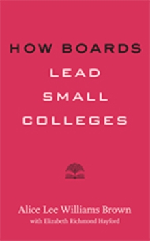 How Boards Lead Small Colleges, Paperback / softback Book