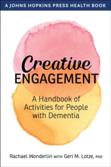 Creative Engagement : A Handbook of Activities for People with Dementia, Hardback Book