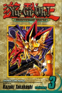 Yu-Gi-Oh!: Millennium World, Vol. 3, Paperback Book