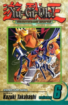 Yu-Gi-Oh!: Millennium World, Vol. 6, Paperback / softback Book