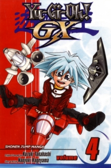 YU-GI-OH!: GX, Vol. 4 : The Semifinals Begin!, Paperback Book