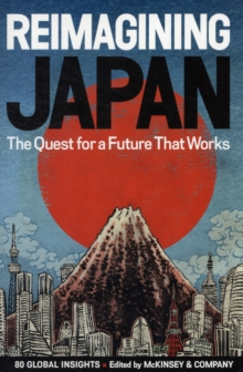 REIMAGINING JAPAN : The Quest for a Future That Works, Hardback Book