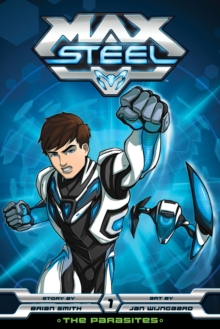 Max Steel: The Parasites, Paperback / softback Book