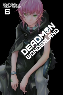 Deadman Wonderland, Vol. 6, Paperback Book