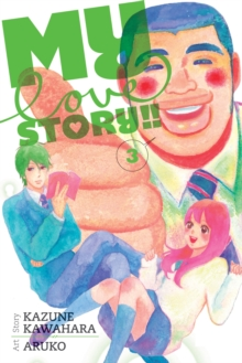 My Love Story!!, Vol. 3, Paperback Book