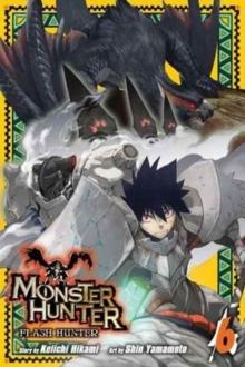 Monster Hunter: Flash Hunter, Vol. 6, Paperback / softback Book