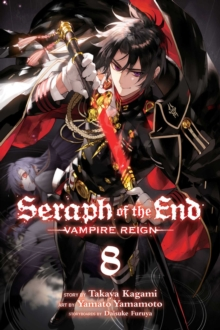 Seraph of the End, Vol. 8 : Vampire Reign, Paperback / softback Book