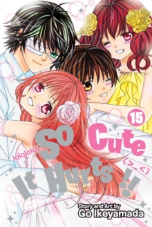 So Cute It Hurts!!, Vol. 15, Paperback / softback Book