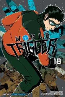 World Trigger, Vol. 18, Paperback / softback Book