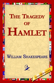 The Tragedy of Hamlet, Prince of Denmark, Hardback Book