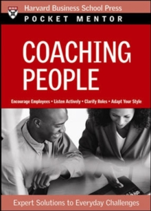 Coaching People : Expert Solutions to Everyday Challenges, Paperback / softback Book