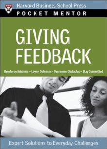 Giving Feedback : Expert Solutions to Everyday Challenges, Paperback / softback Book