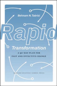 Rapid Transformation : A 90-Day Plan for Fast and Effective Change, Hardback Book