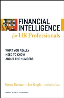 Financial Intelligence for HR Professionals : What You Really Need to Know About the Numbers, Paperback / softback Book