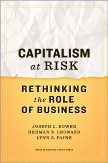 Capitalism at Risk : Rethinking the Role of Business, Hardback Book