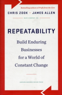 Repeatability : Build Enduring Businesses for a World of Constant Change, Hardback Book