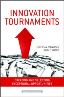 Innovation Tournaments : Creating and Selecting Exceptional Opportunities, Hardback Book