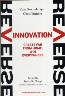 Reverse Innovation : Create Far From Home, Win Everywhere, Hardback Book