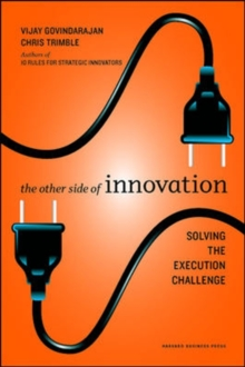 The Other Side of Innovation : Solving the Execution Challenge, Hardback Book