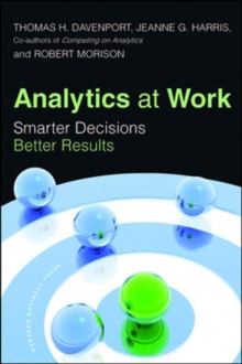 Analytics at Work : Smarter Decisions, Better Results, Hardback Book