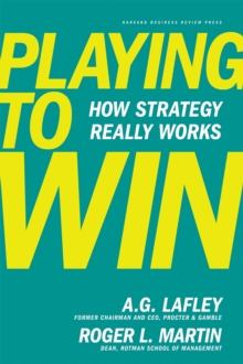 Playing to Win : How Strategy Really Works, Hardback Book