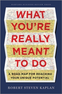 What You're Really Meant to Do : A Road Map for Reaching Your Unique Potential, Hardback Book