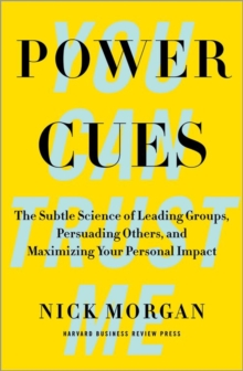 Power Cues : The Subtle Science of Leading Groups, Persuading Others, and Maximizing Your Personal Impact, Hardback Book