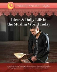 Ideas & Daily Life in the Muslim World Today, Hardback Book