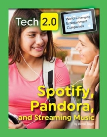 Tech 2.0 World-Changing Entertainment Companies: Spotify, Pandora, and Streaming Music, Hardback Book
