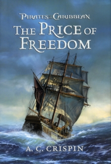 Pirates Of The Caribbean: The Price Of Freedom, Hardback Book