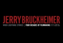 Jerry Bruckheimer: When Lightning Strikes : Four Decades of Filmmaking, Hardback Book