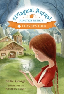 The Magical Animal Adoption Agency : Clover's Luck, Hardback Book