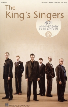 The King's Singers : 40th Anniversary Collection (SATB), Paperback / softback Book