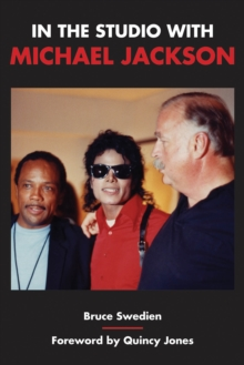 Bruce Swedien : In The Studio With Michael Jackson, Paperback / softback Book