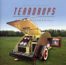 Teardrops and Tiny Trailers, Hardback Book