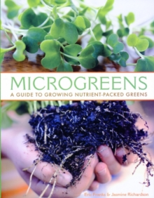 Microgreens : A Guide to Growing Nutrient-Packed Greens, Paperback / softback Book