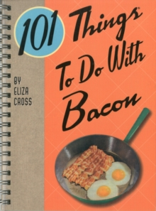 101 Things to Do with Bacon, Paperback / softback Book