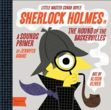 Sherlock Holmes in the Hound of the Baskervilles : A Sounds Primer, Board book Book