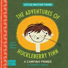 Adventures of Huckleberry Finn : A BabyLit Camping Primer, Board book Book