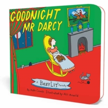 Goodnight Mr. Darcy: A BabyLit Parody, Hardback Book