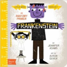 Frankenstein : An Anatomy Primer, Board book Book