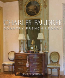 Charles Faudree: Country French Legacy, Hardback Book